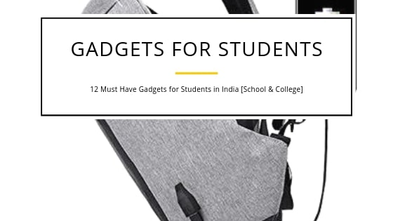 12 best gadgets for students in India