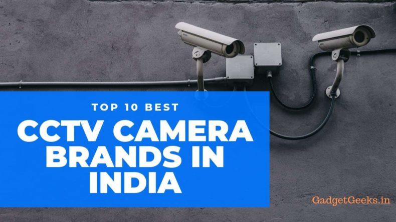 Top 10 Best CCTV camera brands in India