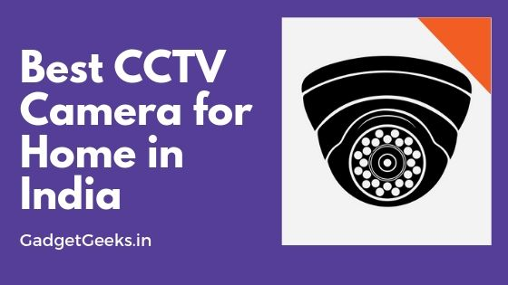 Best CCTV Camera System for Home in India