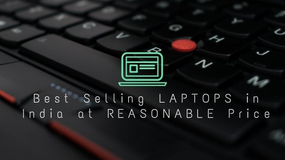 10 Best Selling LAPTOPS in India under 50000 inr
